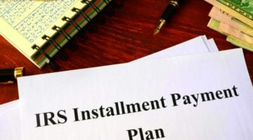 Feature | Ways An IRS Payment Plan Can Save You Money | installment agreements