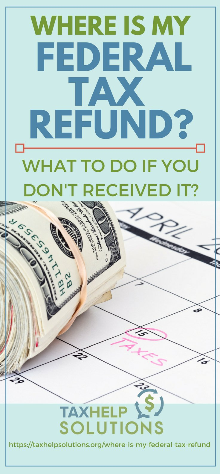 Pinterest Placard | Where Is My Federal Tax Refund? What To Do If You Don't Receive It