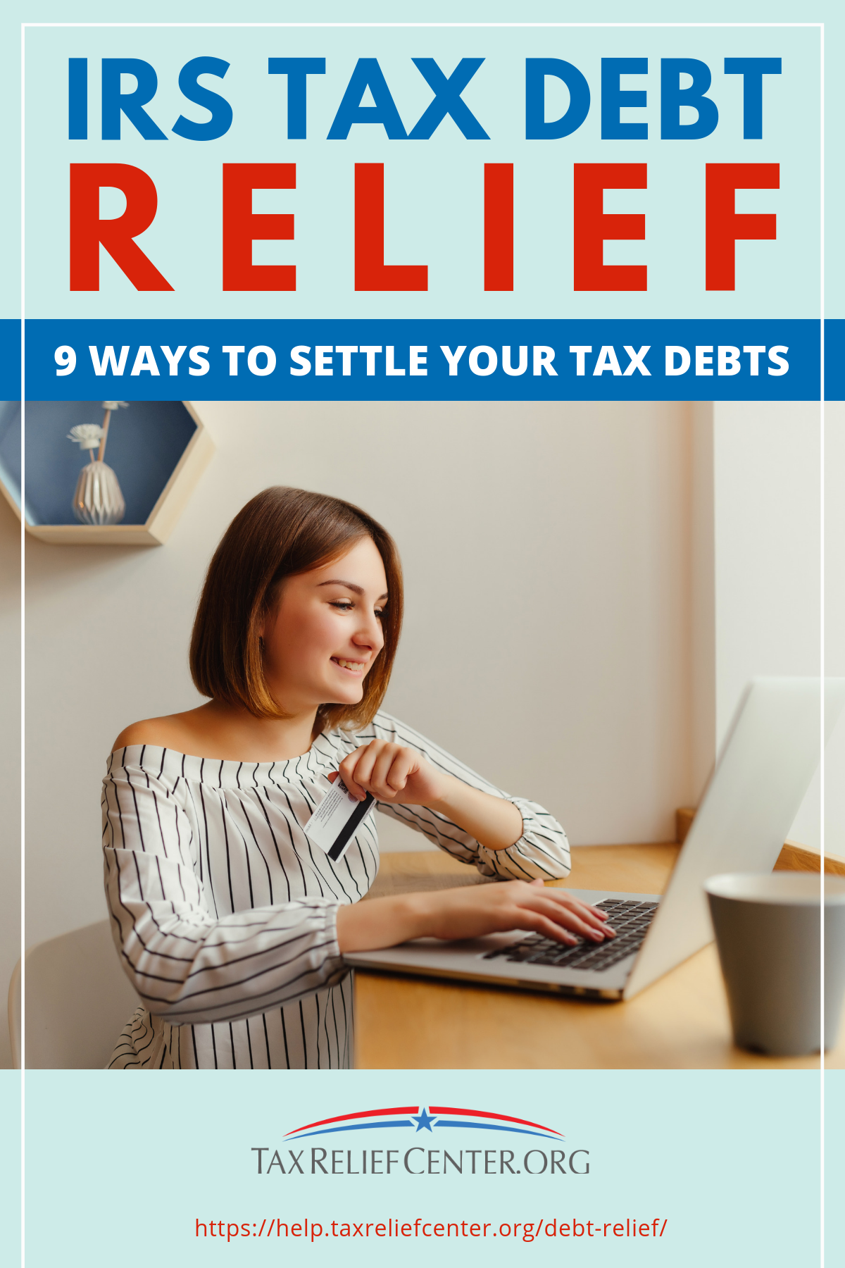 IRS Tax Debt Relief | 9 Ways To Settle Your Tax Debts https://help.taxreliefcenter.org/debt-relief/